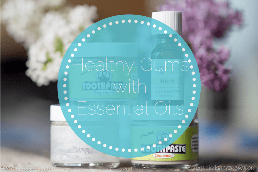 Essential Oil Based Remedies for Healthy Gums